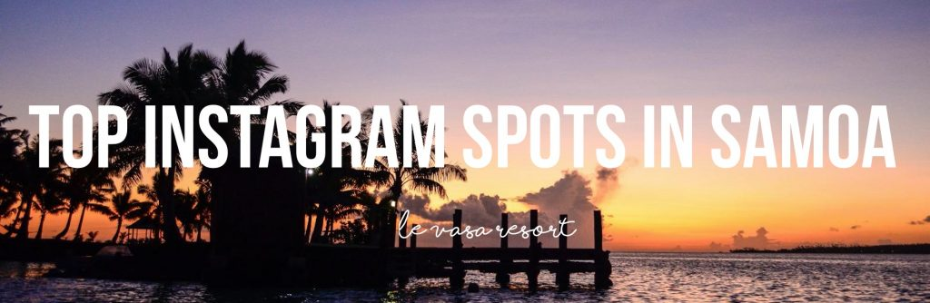 Top instagram spots in Samoa