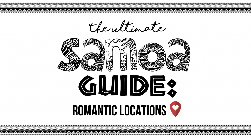 The Ultimate Samoa Guide: Romantic Locations