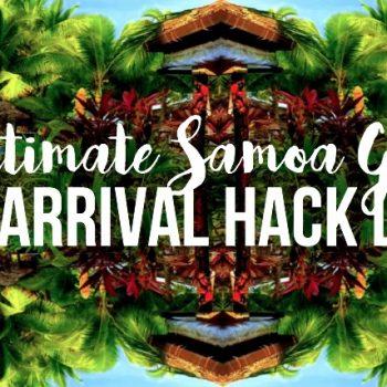 The Ultimate Samoa Guide: Pre-arrival hack list